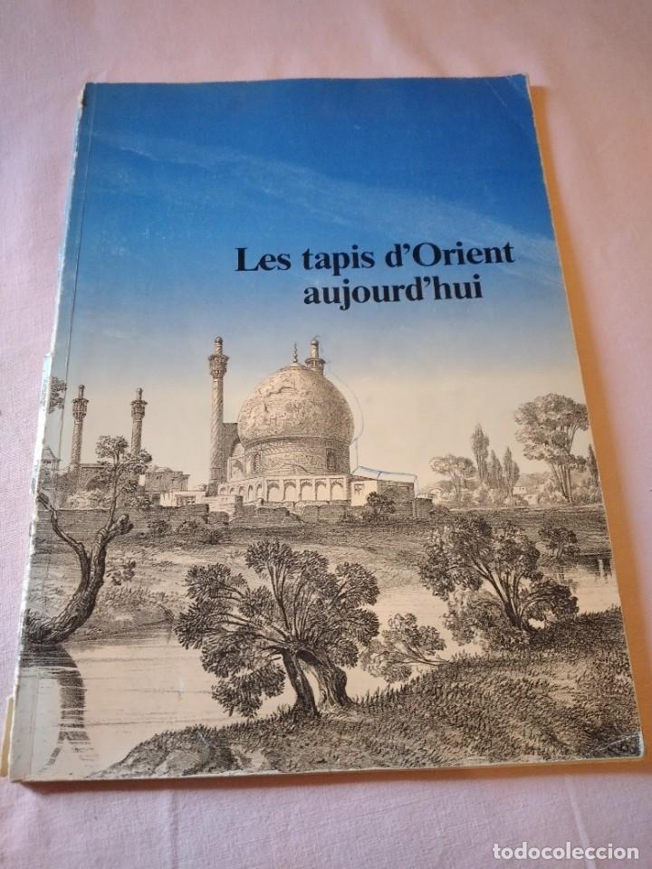 LIBRO LES TAPIS D'ORIENT AUJOURD'HUI. AÑOS 70,FRANCES (Libros de Segunda Mano - Ciencias, Manuales y Oficios - Otros)