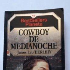 Libros de segunda mano: COWBOY DE MEDIANOCHE JAMES LEO HERLIHY. Lote 240086335