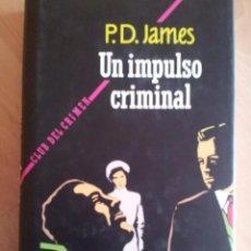 Libros de segunda mano: UN IMPULSO CRIMINAL , DE P.D. JAMES. Lote 240089350