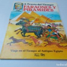 Libros de segunda mano: A TRAVÉS DEL TIEMPO FARAONES Y PIRÁMIDES. Lote 240150490