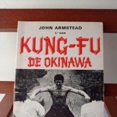 Libros de segunda mano: KUNG-FU DE OKINAWA. JOHN ARMSTEAD. ENVÍO CERTIFICADO 4.99.. Lote 240241850