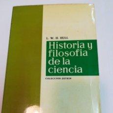 Libros de segunda mano: L.W.H. HULL HISTORIA Y FILOSOFIA DE LA CIENCIA SA2755. Lote 240276165