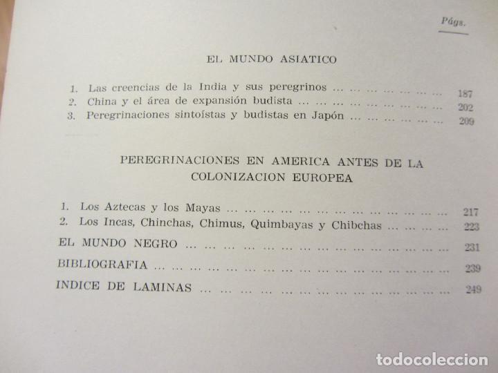 Libros de segunda mano: HISTORIA DE LAS PEREGRINACIONES (SUS ORÍGENES, RUTAS Y RELIGIONES). LUIS BONILLA. 1965. - Foto 16 - 212211843