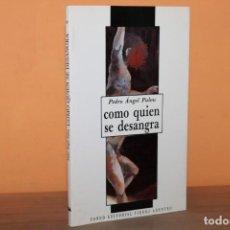 Libros de segunda mano: COMO QUIEN SE DESANGRA / PEDRO ANGEL PALOU. Lote 240434780