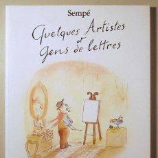 Livres d'occasion: SEMPÉ - QUELQUES ARTISTES ET GENS DE LETTRES - PARIS 1999 - MUY ILUSTRADO. Lote 240459330