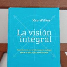 Libros de segunda mano: LA VISIÓN INTEGRAL. KEN WILBER. HAZNOS TU OFERTA. ENVÍO CERTIFICADO 4,99.. Lote 240501820