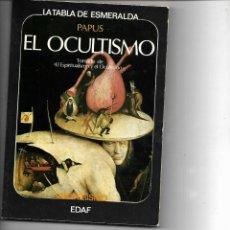 Libros de segunda mano: LIBRO EL OCULTISMO LA TABLA DE ESMERALDA -PAPUS DR. GERARD ENCAUSSE CON 170 PAGINAS. Lote 240504135