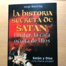 Libros de segunda mano: LA HISTORIA SECRETA DE SATÁN. LUCIFER LA CARA OCULTA DE DIOS. J. BLASCHKE. ROBINBOOK. Lote 240529410