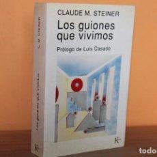 Livros em segunda mão: LOS GUIONES QUE VIVIMOS / CLAUDE M.STEINER. Lote 240631570