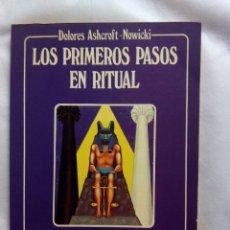 Livres d'occasion: LOS PRIMEROS PASOS EN RITUAL / DOLORES ASHCROFT-NOWICKI. Lote 240631810