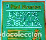 BRUNTON, PAUL. ENSAYOS SOBRE LA BÚSQUEDA. BUENOS AIRES, KIER, [1981]. (Libros de Segunda Mano - Parapsicología y Esoterismo - Otros)