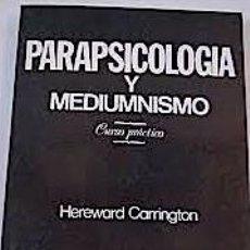 Libros de segunda mano: CARRINGTON, HEREWARD. PARAPSICOLOGÍA Y MEDIUMNISMO: CURSO PRÁCTICO.. Lote 240654250
