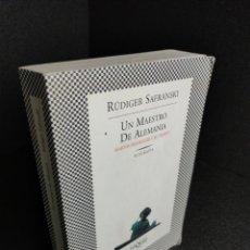 Libros de segunda mano: UN MAESTRO EN ALEMANIA – RUDIGER SAFRANSKI - TUSQUETS - GCH. Lote 240659970