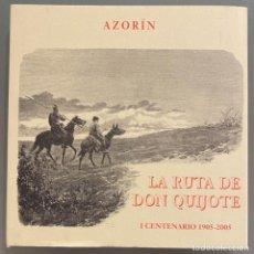 Libros de segunda mano: AZORÍN. LA RUTA DEL QUIJOTE. I CENTENARIO 1905-2005. Lote 240661390