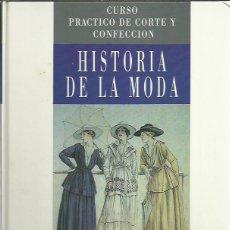 Libros de segunda mano: HISTORIA DE LA MODA.CURSO DE CORTE Y CONFECCION.1995.. Lote 240681125