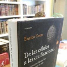 Libros de segunda mano: 2013 ENRICO COEN - DE LAS CÉLULAS A LAS CIVILIZACIONES. PRINCIPIOS DE CAMBIO QUE CONFORMAN LA VIDA. Lote 240819430