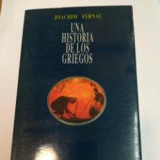 Libros de segunda mano: JOACHIM FERNAU UNA HISTORIA DE LOS GRIEGOS SA2759. Lote 240398500