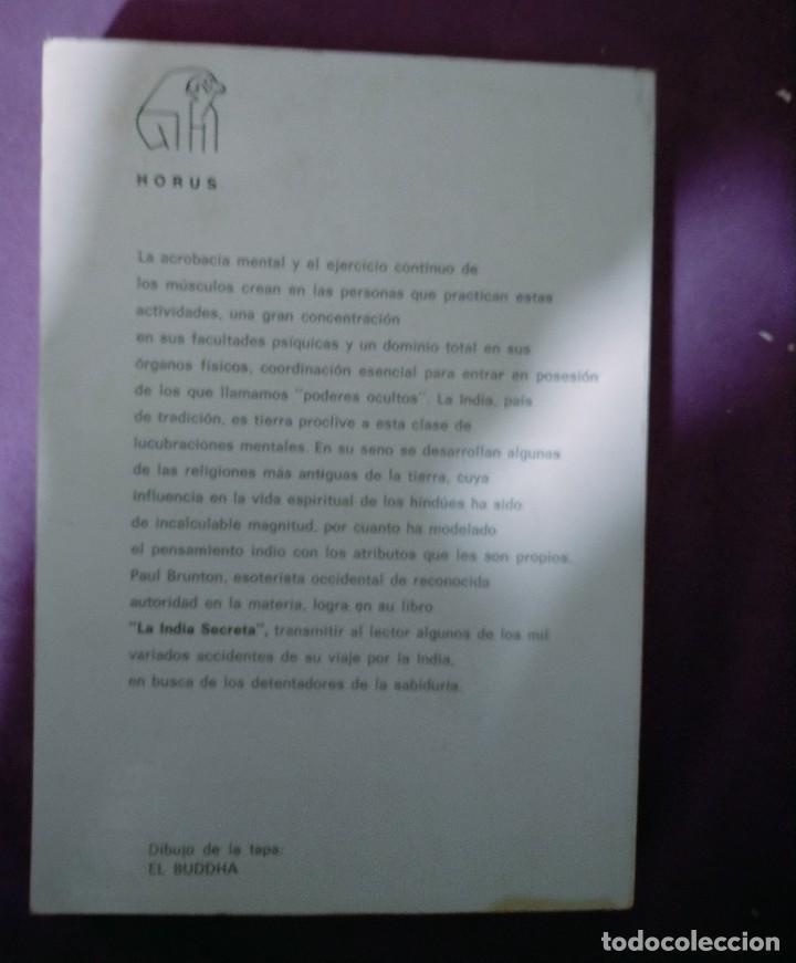 Libros de segunda mano: LA INDIA SECRETA - PAUL BRUNTON - ED. KIER 1981 - COLECCIÓN HORUS - Foto 2 - 240909620