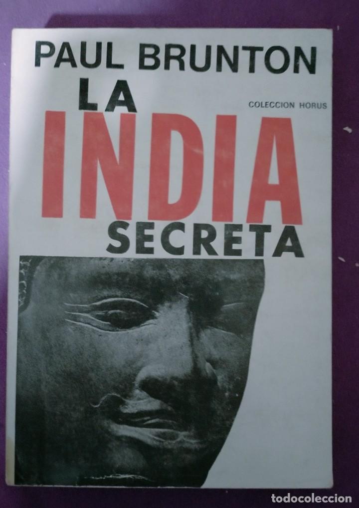 LA INDIA SECRETA - PAUL BRUNTON - ED. KIER 1981 - COLECCIÓN HORUS (Libros de Segunda Mano - Parapsicología y Esoterismo - Otros)