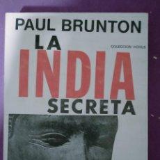 Libros de segunda mano: LA INDIA SECRETA - PAUL BRUNTON - ED. KIER 1981 - COLECCIÓN HORUS. Lote 240909620