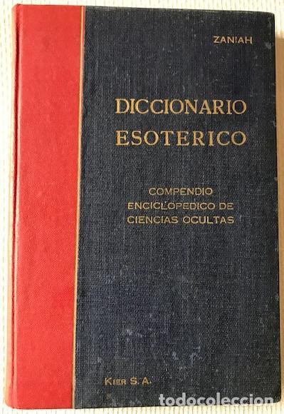 ZANIAH: DICCIONARIO ESOTÉRICO: COMPENDIO ENCICLOPÉDICO DE CIENCIAS OCULTAS. [1962]. (Libros de Segunda Mano - Parapsicología y Esoterismo - Otros)