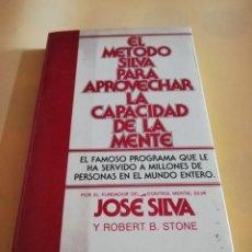 Libros de segunda mano: EL METODO SILVA PARA APROVECHAR LA CAPACIDAD DE LA MENTE. JOSE SILVA. VERGARA. 1990. PAG. 276.. Lote 241020790
