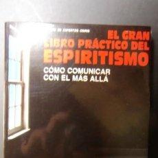 Livros em segunda mão: EL GRAN LIBRO PRACTICO DEL ESPIRITISMO-COMO COMUNICAR CON EL MAS ALLA-ENVIO GRATUITO. Lote 241066915