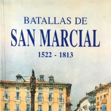 Livres d'occasion: BATALLAS DE SAN MARCIAL. 1522-1813. JUAN MANUEL RETEGUI.. Lote 241143625