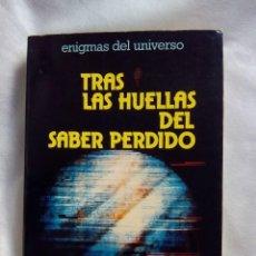 Libros de segunda mano: TRAS LAS HUELLAS DEL SABER PERDIDO / GUY TARADE. Lote 241177180