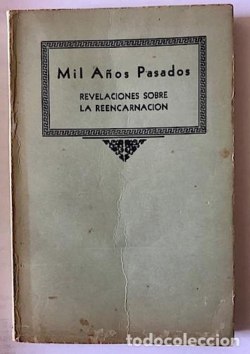 LEWIS, H. SPENCER: MIL AÑOS PASADOS: REVELACIONES SOBRE LA REENCARNACIÓN [1940] (Libros de Segunda Mano - Parapsicología y Esoterismo - Otros)