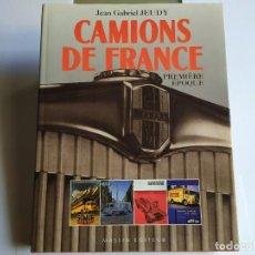 Libros de segunda mano: LIBRO CAMIONS DE FRANCE , PREMIERE ÉPOQUE , JEAN GABRIEL JEUDY. Lote 241200460