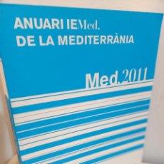 Libros de segunda mano: ANUARI IEMED DE LA MEDITERRANEA 2011, ECONOMIA-POLITICA / ECONOMY-POLITICS. Lote 241456980