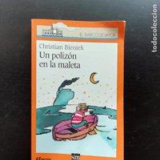 Libros de segunda mano: UN POLIZON EN LA MALETA. Lote 241593560