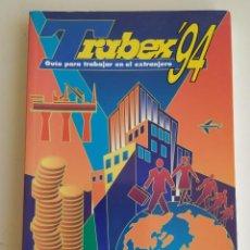 Libros de segunda mano: TRABEX 94 GUÍA PARA TRABAJAR EN EL EXTRANJERO. GANAR DINERO Y APRENDER IDIOMAS. MILES DE DIRECCIONES. Lote 241706095