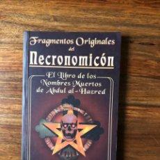 Libros de segunda mano: FRAGMENTOS ORIGINALES DEL NECRONOMICÓN. EL LIBRO DE LOS NOMBRES MUERTOS DE ABDUL AL-HAZRED.BIGLIANO. Lote 241745105