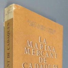 Libros de segunda mano: LA MARINA MERCANT DE CADAQUES - RAHOLA - 1976 - FOTOGRAFIAS E ILUSTRACIONES. Lote 241759400