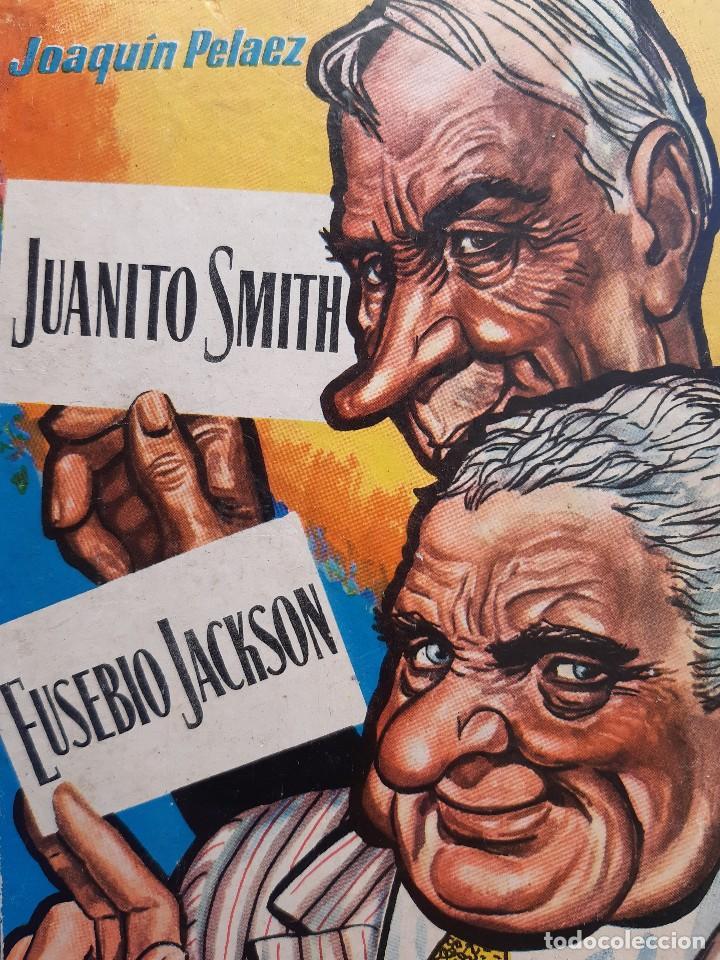 JUANITO SMITH EUSEBIO JACKSON JOAQUIN PELAEZ ILUSTRADOR FELIX PUENTE 1959 (Libros de Segunda Mano - Bellas artes, ocio y coleccionismo - Otros)