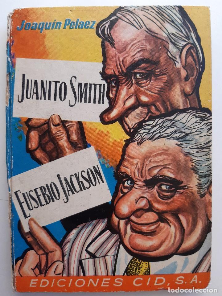 Libros de segunda mano: JUANITO SMITH EUSEBIO JACKSON JOAQUIN PELAEZ ILUSTRADOR FELIX PUENTE 1959 - Foto 2 - 241811895