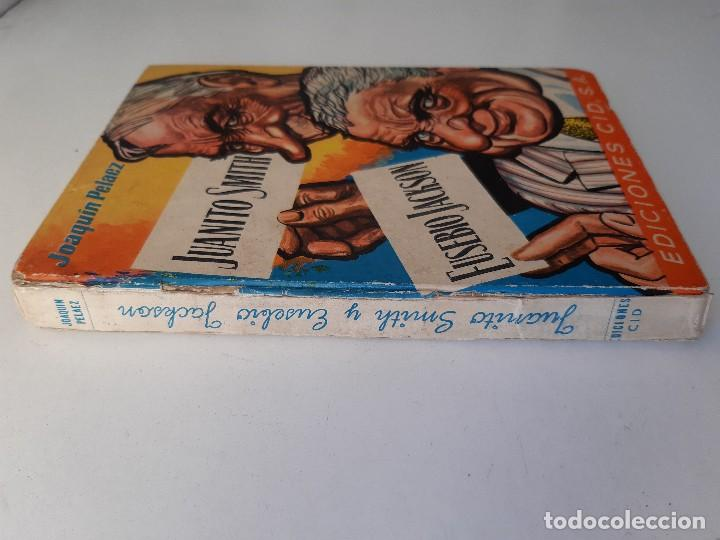 Libros de segunda mano: JUANITO SMITH EUSEBIO JACKSON JOAQUIN PELAEZ ILUSTRADOR FELIX PUENTE 1959 - Foto 4 - 241811895
