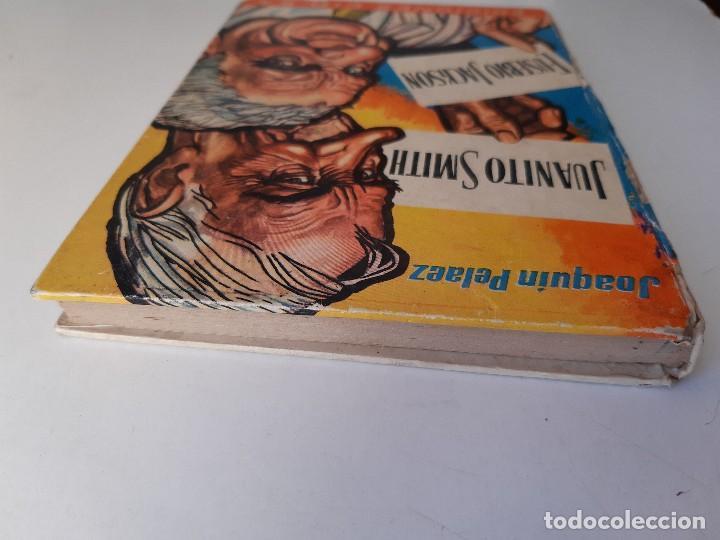 Libros de segunda mano: JUANITO SMITH EUSEBIO JACKSON JOAQUIN PELAEZ ILUSTRADOR FELIX PUENTE 1959 - Foto 7 - 241811895