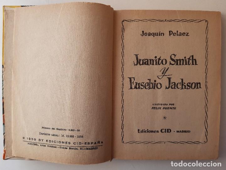 Libros de segunda mano: JUANITO SMITH EUSEBIO JACKSON JOAQUIN PELAEZ ILUSTRADOR FELIX PUENTE 1959 - Foto 11 - 241811895