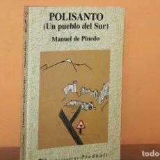Libros de segunda mano: POLISANTO,UN PUEBLO DEL SUR / MANUEL DE PINEDO. Lote 241916575