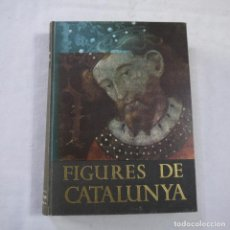 Libros de segunda mano: FIGURES DE CATALUNYA - CARLES SOLDEVILA - EDITORIAL AEDOS - 1962 - 2.ª EDICIÓ AMPLIADA. Lote 241980195