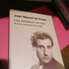Libros de segunda mano: JUAN MANUEL DE PRADA. LAS ESQUINAS DEL AIRE. Lote 241990235