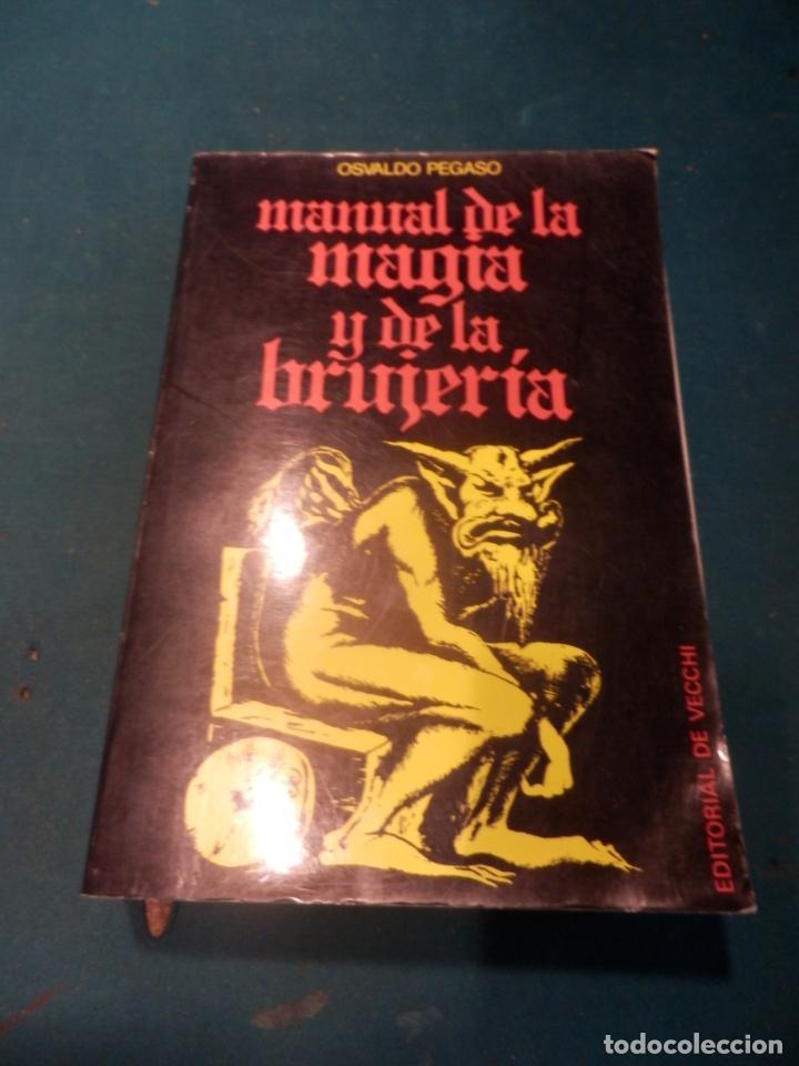 MANUAL DE LA MAGIA Y DE LA BRUJERÍA - LIBRO DE OSVALDO PEGASO - DE VECCHI 1980 - ILUS. EN B/N (Libros de Segunda Mano - Parapsicología y Esoterismo - Otros)