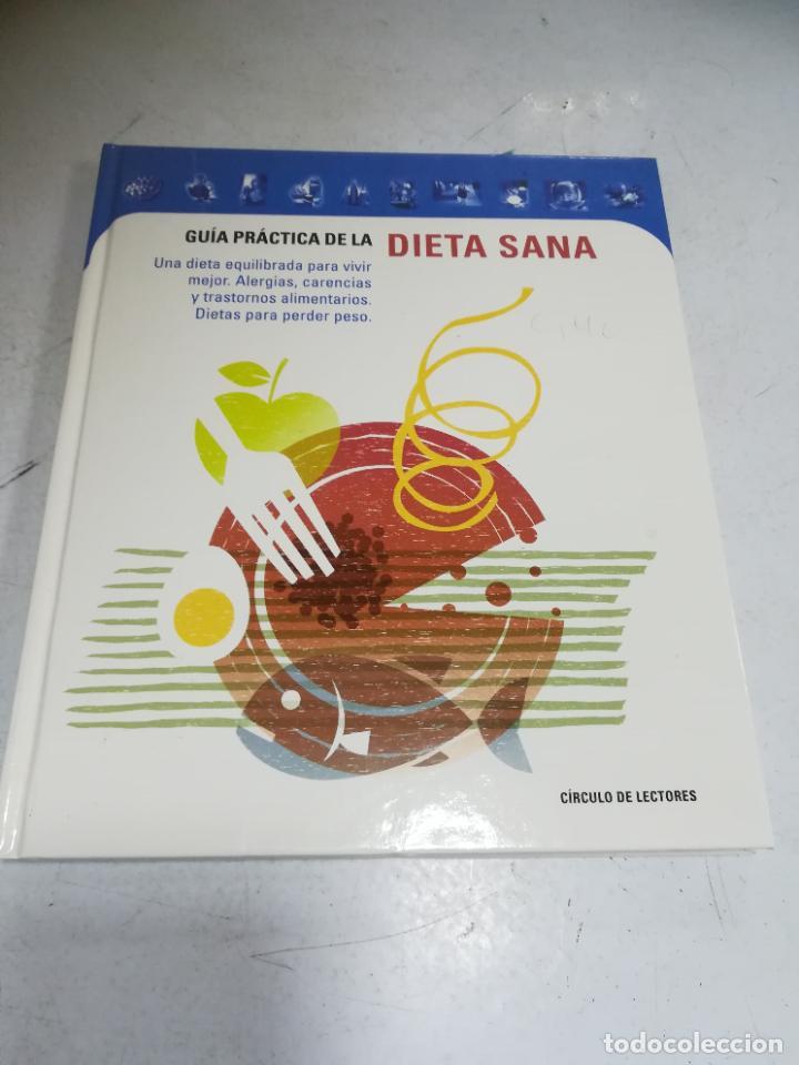 GUIA PRACTICA DE LA DIETA SANA. CÍRCULO DE LECTORES. TAPA DURA. 2000. PLAZA & JANES (Libros de Segunda Mano - Ciencias, Manuales y Oficios - Otros)