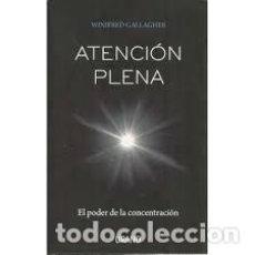 Libros de segunda mano: WINIFRED GALLAGHER - ATENCION PLENA. Lote 242063510