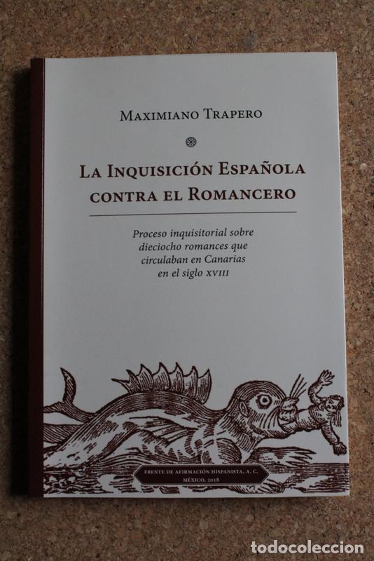 LA INQUISICIÓN ESPAÑOLA CONTRA EL ROMANCERO. TRAPERO (MAXIMIANO) (Libros de Segunda Mano - Historia - Otros)