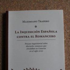 Libros de segunda mano: LA INQUISICIÓN ESPAÑOLA CONTRA EL ROMANCERO. TRAPERO (MAXIMIANO). Lote 242144595