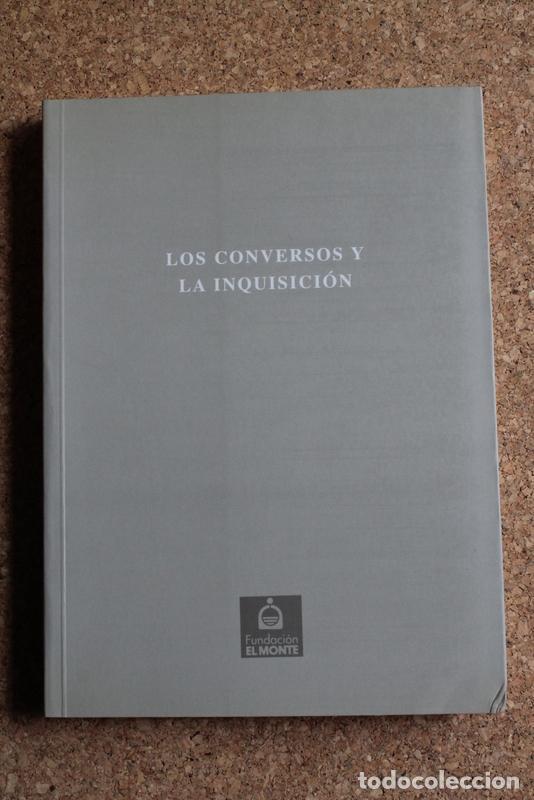 LOS CONVERSOS Y LA INQUISICIÓN. GIL (JUAN) (ED.) SEVILLA, FUNDACIÓN EL MONTE, 2000. (Libros de Segunda Mano - Historia - Otros)